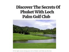 While #LochPalmGolfClub is not the longest Phuket golf course, it is one of the most enjoyable and consistent.