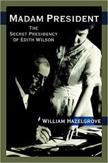 The View from Hemingway's Attic: Our First Woman President...Edith Wilson