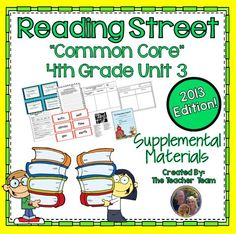 Reading Street Aligned Common Core 4th Grade Unit 3 Supplemental Materials 2013 : This bundle contains a variety of activities from each lesson of Unit 3 to teach, re-teach, practice or assess the various lessons taught. Each activity is unique to each lesson. $