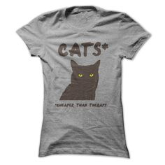 If you have a cat you probably have all the love you need - and no need for therapy (Paws crossed!).  Click here for all color, size and design options - https://www.sunfrog.com/Cats-Cheaper-than-therapy-SportsGrey-Ladies.html?59744  'Cats - cheaper than therapy!' T-Shirt (& Hoodie). Womens, Mens T's and Hoodies. LOTS of colors and all sizes.  All T-shirts & Hoodies come with a full money back guarantee if you're not 100% happy. But you will be!