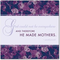 God could not be everywhere and therefore he made mothers. #mothersDay cards get personal at treat.com