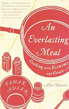 An Everlasting Meal: Cooking with Economy and Grace by Tamar Adler http://www.amazon.com/dp/1439181888/ref=cm_sw_r_pi_dp_maSNvb17RBAZJ