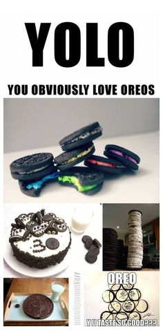 YOLO - You Obviously Love Oreos. This is literally me, like, there's no other way to describe me, I'm not even kidding