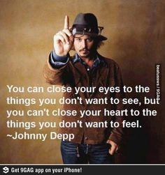 LOVE this quote, someday im going to marry Johnny Depp, he just doesn't know it yet ;)