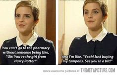 Emma Watson showing all film stars and celebrities are human like the rest of us!