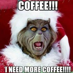 Im a grinch without coffee funny coffee funny quotes humor christmas christmas quotes grinch christmas quote christmas humor Coffee Meme, Coffee Talk, Coffee Is Life, I Love Coffee, My Coffee, Funny Coffee, Coffee Lovers, Coffee Break, Coffee Cups