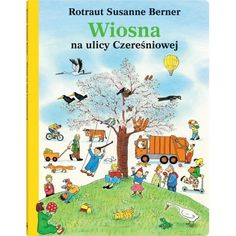 El Libro de la primavera Rotraut Susanne Berner I* Ber Illustrator, Album Jeunesse, Anaya, Luxor, Kids House, Diy For Kids, Book Lovers, Mother Nature, Childrens Books