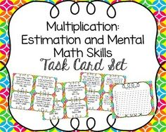 Mental math and estimation strategies are not only important for student success in math class, but in real life as well! This set of 24 task cards will help students practice their estimation and mental math skills for the operation of multiplication.