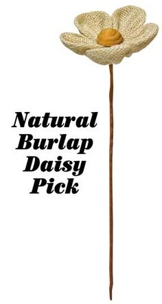 Natural Burlap Daisy Pick from Kruenpeeper Creek Gifts
