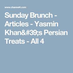 Sunday Brunch - Articles - Yasmin Khan's Persian Treats - All 4