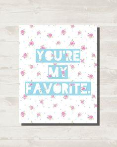 You're My Favorite 8 x 10 Printable Wall Art  by xoLoreyDesigns