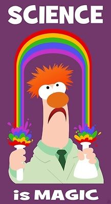 Science is magic! Beaker from the muppets!
