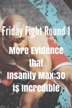 Friday Fight Round 1-More Evidence that Insanity Max:30 is Incredible-One Strong Southern Girl-Find out the magic ingredient in Friday Fight Round 1 and why you'll keep coming back to this workout over and over.