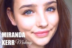 Miranda Kerr Makeup Tutorial - 미란다 커 메이크업