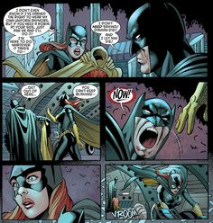 Batgirl and Batman. Wow. This just...amazes me. How much Bruce is hurt. And just how he's kept it bottled up for so long and just can't take it anymore.