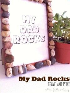 My Dad Rocks {frame & print} - Mine for the Making