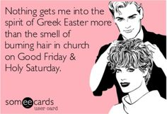 Story of my life every holy Saturday. Greek Memes, Funny Greek, Greek Quotes, Greek Sayings, Church Humor, Holy Saturday, Orthodox Easter, Greek Girl, Greek Easter