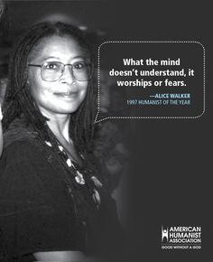 Quote on worship and fear from Pulitzer Prize-winning author and past AHA Humanist of the Year Alice Walker.