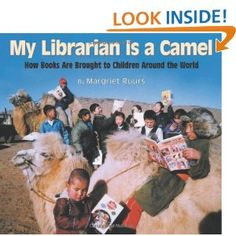 My Librarian is a Camel - Different types of libraries around the world - a great book