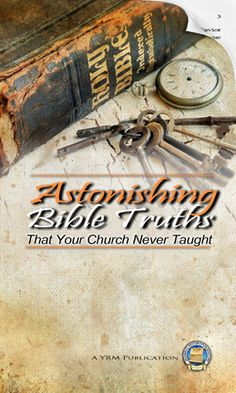 Astonishing Bible Truths That Your Church Never Taught. Would you be surprised to learn that your church misses some of the most important teachings of the Bible? Get ready to look at the Scriptures in a much different way, and learn some of the greatest truths ever given to man by the Father in Heaven.