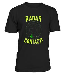 "# Radar Contact air traffic control aviation T-Shirt .  Special Offer, not available in shops      Comes in a variety of styles and colours      Buy yours now before it is too late!      Secured payment via Visa / Mastercard / Amex / PayPal      How to place an order            Choose the model from the drop-down menu      Click on ""Buy it now""      Choose the size and the quantity      Add your delivery address and bank details      And that's it!      Tags: This tee shirt is perfect for an…"