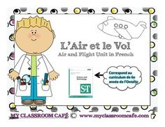 Unit on Air and Flight in French. Unité sur l'air et le vol en français. 15$ on Teachers Pay Teachers Created for Grade 6 Ontario Curriculum