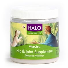 Supports the muscular-skeletal system, building strong cartilage, and promoting hip, joint, ligament, and bone health at $25.99  http://www.bboescape.com/products/buy/81/pet-products/Halo-VitaGlo-Hip-Joint