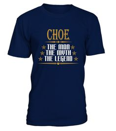 # CHOE THE MAN THE LEGEND NAME SHIRTS .  CHOE THE MAN THE LEGEND NAME SHIRTS. IF YOU PROUD YOUR NAME, THIS SHIRT MAKES A GREAT GIFT FOR YOU AND YOUR FAMILY ON THE SPECIAL DAY.---CHOE T-SHIRTS, CHOE NAME SHIRTS, CHOE NAME T SHIRTS, CHOE TEES, CHOE HOODIES, CHOE LONG SLEEVE, CHOE FUNNY SHIRTS, CHOE THING, CHOE HUSBAND, CHOE MAMA, CHOE LOVERS, CHOE PAPA, CHOE GRANDMA, CHOE GRANDPA, CHOE GIRL, CHOE GUY, CHOE OLD MAN, CHOE OLD WOMAN