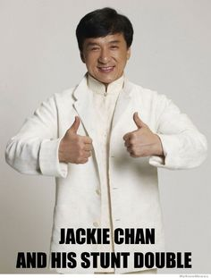 Jackie Chan And His Stunt Double. I love Jackie Chan.