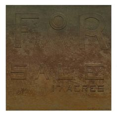Rusty Signs - For Sale | Ed Ruscha, Rusty Signs - For Sale (2014)