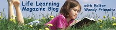 Life Learning Magazine Blog - With Editor Wendy Priesnitz