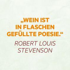 """""""Wein ist in Flaschen gefüllte Poesie."""" Robert Louis Stevenson, Wine, Flasks, Brot"""
