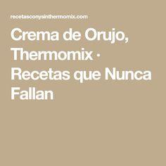 Crema de Orujo, Thermomix · Recetas que Nunca Fallan