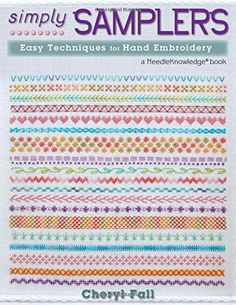 Simply Samplers: Easy Techniques for Hand Embroidery (Needleknowledge) by Cheryl Fall http://www.amazon.com/dp/0811712923/ref=cm_sw_r_pi_dp_JW6Fub014DDPT  Very well reviewed book