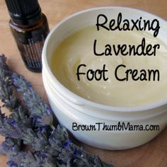 Relaxing Lavender Foot Cream: BrownThumbMama.com