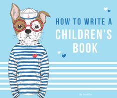 How to Write a Children's Book in 12 Steps (From a Children's Book Editor) - Bookfox