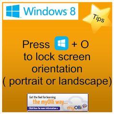 Windows 8: Tip- Press Windows Key + O to lock screen orientation (portrait or landscape). Source: www.theittrainingsurgery.com Windows 8 Tips, Snap App, Z Show, Start Screen, Open App, Language, Feelings, Learning, Apps