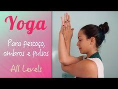 Yoga para pescoço, ombros e pulsos - Yoga no canal da Pri - YouTube
