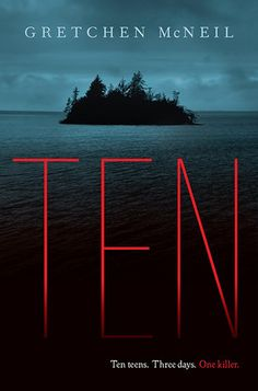Ten by Gretchen McNeil - It was supposed to be the weekend of their lives—an exclusive house party on Henry Island. Best friends Meg and Minnie each have their reasons for being there and look forward to three glorious days of boys, booze and fun-filled luxury. But what starts out as fun turns dark and twisted after the discovery of a DVD with a sinister message: Vengeance is mine.