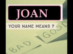Know Anyone By their Name  - JOAN - Name Meaning-First Name ★҉