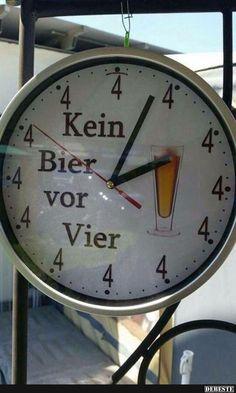 Kein Bier vor Vier..