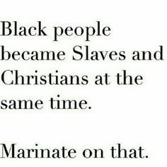 """The REAL question is: """"Who were they worshiping before they were introduced to """"White Jesus?"""" Hmmmm"""