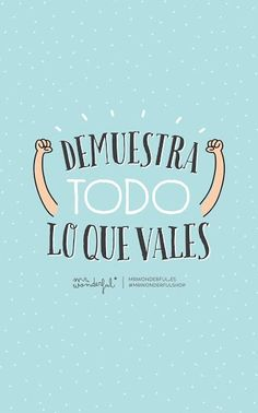 Frases bonitas tipo mr wonderful - lamaran p The Words, Motivational Phrases, Inspirational Quotes, Favorite Quotes, Best Quotes, Spanish Quotes, Positive Vibes, Sentences, Thoughts