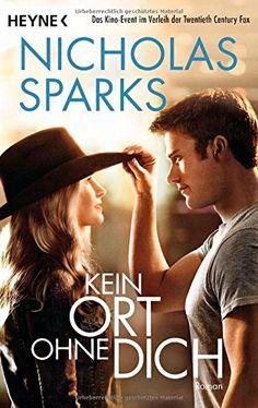 Kein Ort ohne dich: Roman: Amazon.de: Nicholas Sparks, Astrid Finke: Bücher