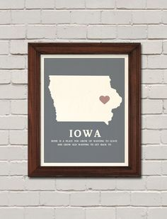 Iowa . . . grow up wanting to leave, grow old wanting to get back