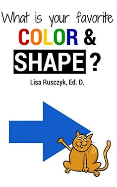 What is Your Favorite Color And Shape?: Basic Geometric Shapes and Colors with Animal Characters for Kids (I Love You...Bedtime stories children's books Book 17) - Kindle edition by Lisa Rusczyk. Children Kindle eBooks @ Amazon.com.