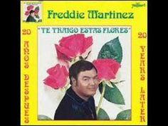 Freddie Martinez - Te Traigo Estas Flores