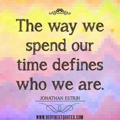Image result for where you spend your time is where your heart is