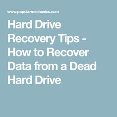 Hard Drive Recovery Tips - How to Recover Data from a Dead Hard Drive