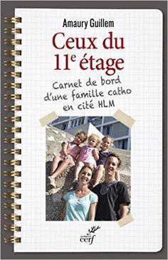 Amazon.fr - Ceux du 11e étage : Carnet de bord d'une famille catho en cité HLM - Amaury Guillem - Livres